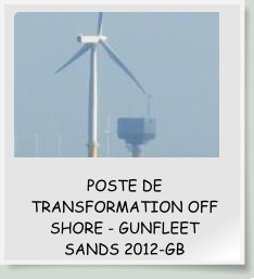 POSTE DE TRANSFORMATION OFF SHORE - GUNFLEET SANDS 2012-GB